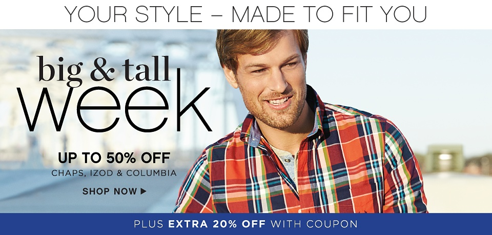 Big & Tall Week - Up to 50% off Chaps, IZOD & Columbia Plus Extra 20% off With Coupon - Shop Now