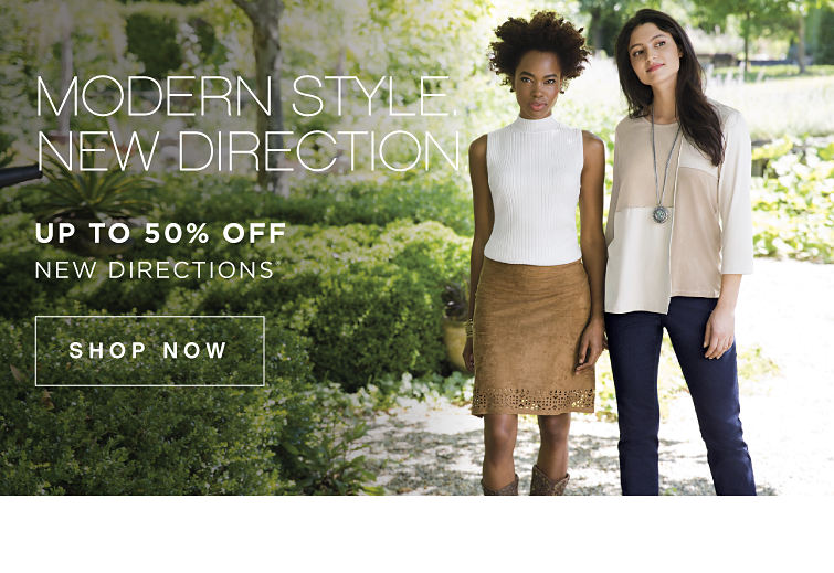 Modern Style. New Direction. - up to 30% off New Directions® - SHOP NOW