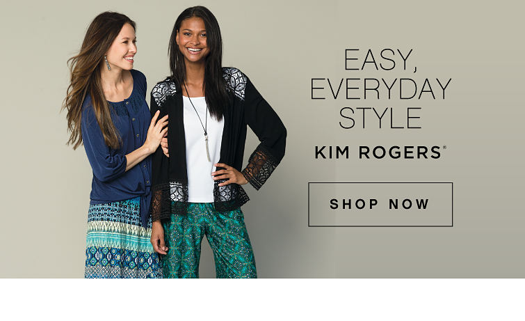 Easy, Everyday Style - Kim Rogers® - SHOP NOW