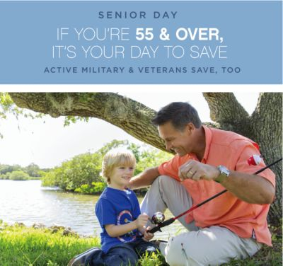 SENIOR DAY | IF YOU'RE 55 & OVER, IT'S YOUR DAY TO SAVE | ACTIVE MILITARY & VETERANS SAVE, TOO