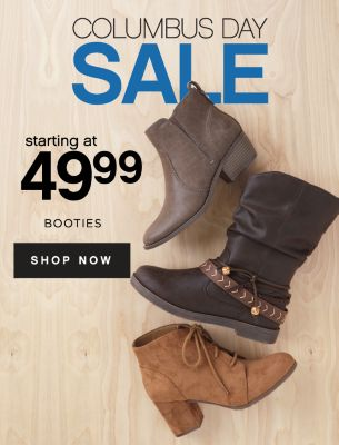 COLUMBUS DAY SALE | starting at 49.99 BOOTIES | SHOP NOW