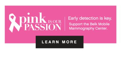 pink IS OUR PASSION | Early detection is key. Support the Belk Mobile Mammography Center | LEARN MORE