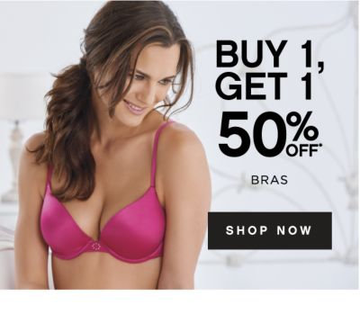 BUY 1, GET 1 50% OFF* BRAS | SHOP NOW