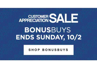 CUSTOMER APPRECIATION SALE | BONUSBUYS ENDS SUNDAY, 10/2 | SHOP BONUSBUYS