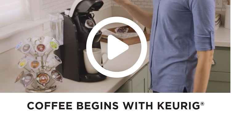 Coffee Begins With Keurig