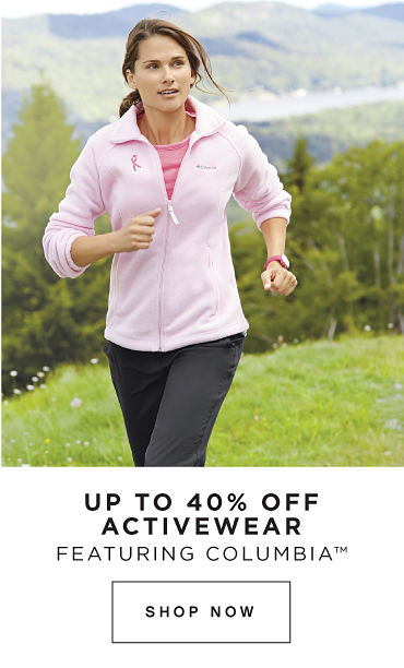 UP TO 40% OFF ACTIVEWEAR FEATURING COLUMBIA™ | SHOP NOW