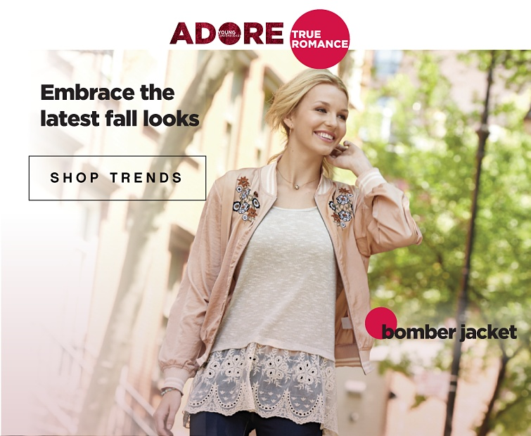 Adore. True Romance. Embrace the latest fall looks. Shop Trends. Bomber Jacket.