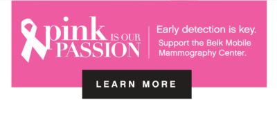 pink is our passion | Early detection is key. Support the Belk Mobile Mammoography Center. | LEARN MORE