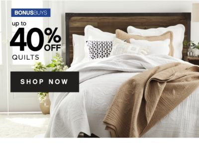 BONUSBUYS | up to 40% OFF QUILTS | SHOP NOW