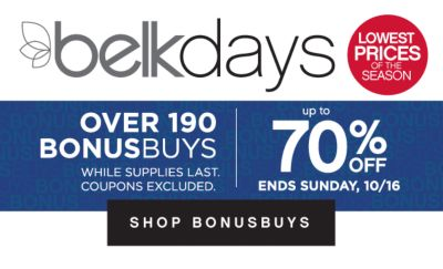 belkdays | LOWEST PRICES OF THE SEASON | OVER 190 BONUSBUYS WHILE SUPPLIES LAST. COUPONS EXCLUDED. | up to 70% OFF ENDS SUNDAY, 10/16 | SHOP BONUSBUYS