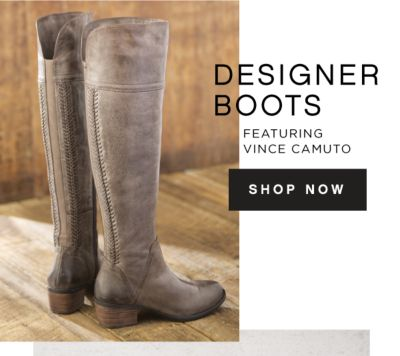 DESIGNER BOOTS FEATURING VINCE CAMUTO | SHOP NOW