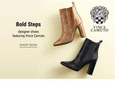 Bold Steps - designer shoes, featuring Vince Camuto. Shop Now.