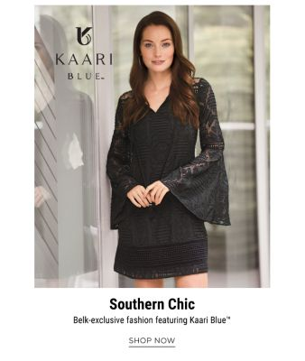 Southern Chic - Belk-exclusive fashion, featuring Kaari Blue™. Shop Now.