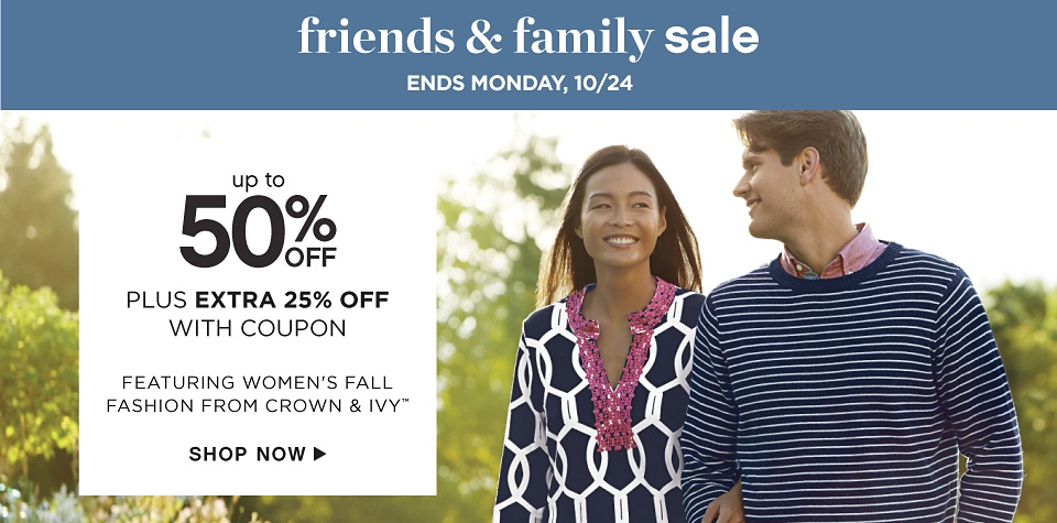 Friends & Family Sale - Ends Saturday, 10/22 - Up to 50% off Plus Extra 25% off with Coupon featuring Women's Fall Fashion from crown & ivy - Shop Now