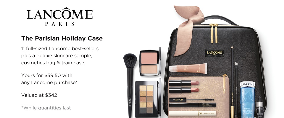 Lancôme Paris. The Parisian Holiday Case. 11 full-sized Lancôme best-sellers plus a deluxe skincare sample, cosmetics bac & train case. Yours for $59.50 with any Lancôme purchase. Valued at $342. While quantities last. Shop now