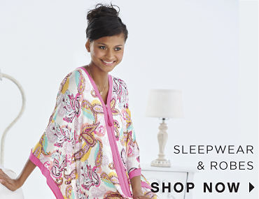 Sleepwear & Robes - SHOP NOW