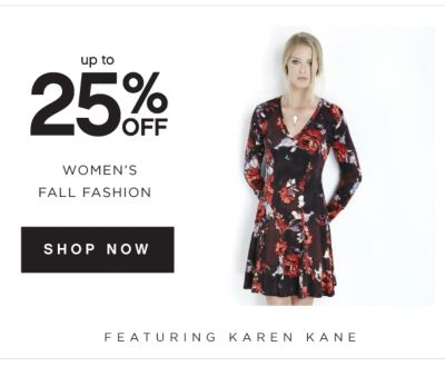 up to 25% OFF WOMEN'S FALL FASHION | SHOP NOW | FEATURING KAREN KANE
