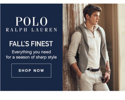 POLO RALPH LAUREN | FALL'S FINEST Everything you need for a season of sharp style | SHOP NOW
