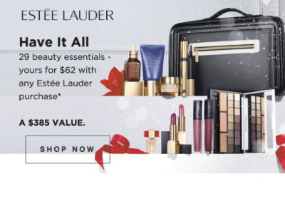 Estee Lauder. Have it all - 29 beauty essentials. Yours for $62 with any Estee Lauder purchase. a $385 value. While quanities last. Shop now.