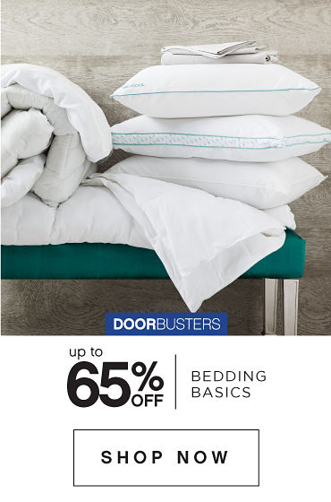 DoorBusters Up To 65% Off Bedding Basics | shop now