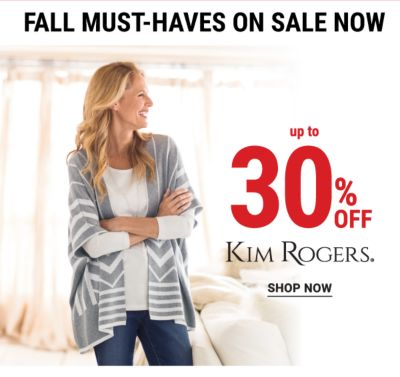 Up to 30% off Kim Rogers®. Shop Now.