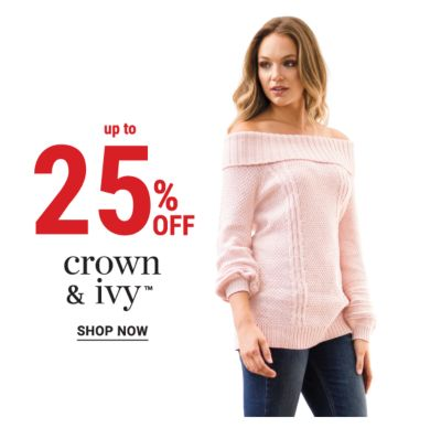 Up to 25% off Crown & Ivy™. Shop Now.