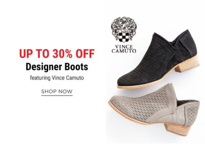 Up to 30% off designer boots, featuring Vince Camuto. Shop Now.