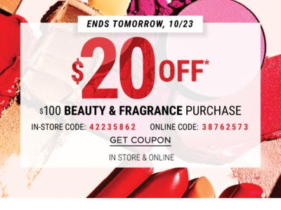 $20 off $100 beauty & fragrance purchases | In Store & Online | In Store Code: 42235862 - Online Code: 38762573 | Ends Monday, 10/23. Shop Now.