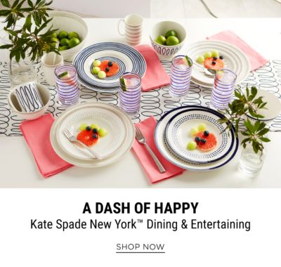 A Dash of Happy - Kate Spade New York™ Dining & Entertaining. Shop Now.