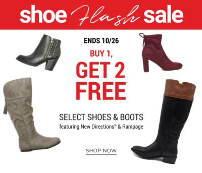 Shoes Flash Sale - Buy 1, Get 2 free* select shoes & boots from New Directions®, Rampage & Sugar - Ends 10/26. Shop Now.