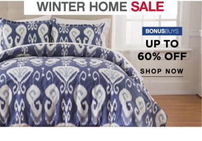 WINTER HOME SALE | BONUSBUYS | UP TO 60% OFF SHOP NOW