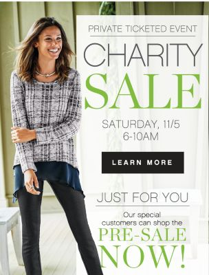 PRIVATE TICKETED EVENT | CHARITY SALE | SATURDAY, 11/5 6-10AM | LEARN MORE | JUST FOR YOU | Our special customers can shop the PRE-SALE NOW!