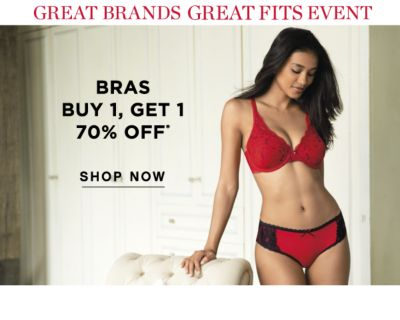 GREAT BRANDS GREAT FITS EVENTS | BRAS BUY 1, GET 1 70% OFF* | SHOP NOW