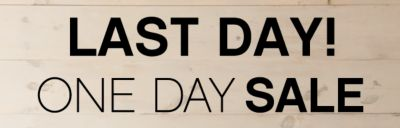 LAST DAY! ONE DAY SALE