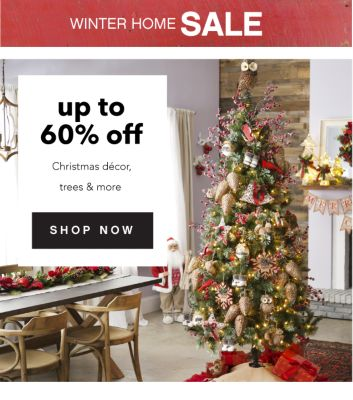 WINTER HOME SALE | up to 60% off Christmas decor, tress & more) | SHOP NOW