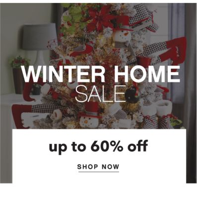 WINTER HOME SALE | up to 60% off SHOP NOW