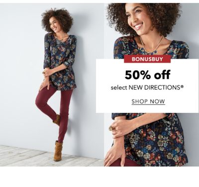 BONUSBUYS | 50% off select NEW DIRECTIONS® | SHOP NOW