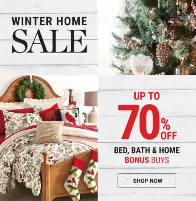 Winter Home Sale - Up to 70% off bed, bath & home Bonus Buys. Shop Now.