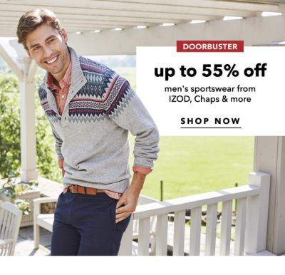 DOORBUSTER | up to 55% off men's sportswear from IZOD, Chaps & MORE | SHOP NOW