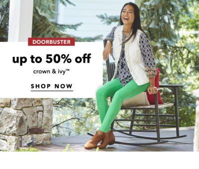 DOORBUSTER | up to 50% off crown & ivy™ | SHOP NOW