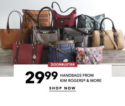 DOORBUSTER | 29.99 HANDBAGS FROM KIM ROGERS® & MORE | SHOP NOW