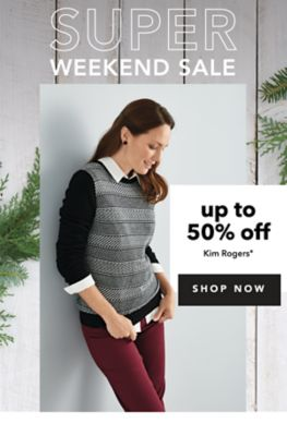 SUPER WEEKEND SALE | up to 50% off Kim Rogers® | SHOP NOW