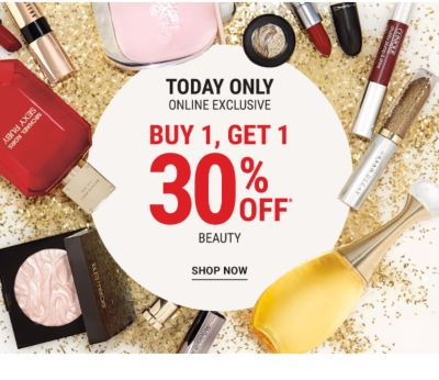 Today Only - Online Exclusive | Buy 1, Get 1 30% off* beauty. Shop Now.