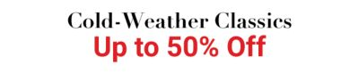 Cold-Weather Classics - Up to 50% off