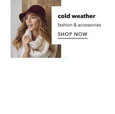 cold weather fashion & accessories Shop Now