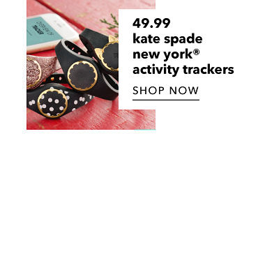 49.99 kate spade new york® activity trackers. Shop Now