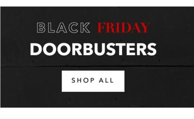 BLACK FRIDAY DOORBUSTERS | SHOP ALL