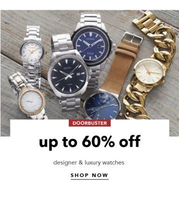 DOORBUSTER | up to 60% off designer & luxury watches | SHOP NOW