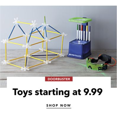 DOORBUSTER | Toys starting at 9.99 | SHOP NOW