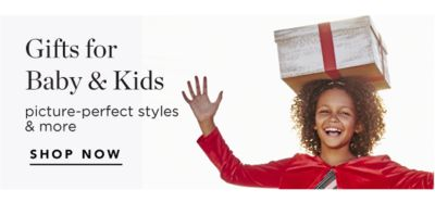 Gifts for Baby & Kids picture-perfect styles & more | SHOP NOW